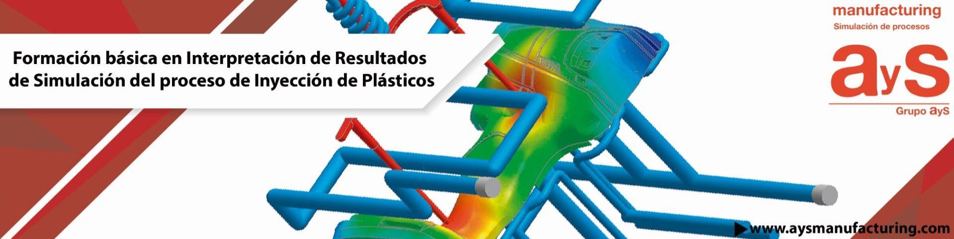 Formación básica en Interpretación de Resultados de Simulación del proceso de Inyección de Plásticos
