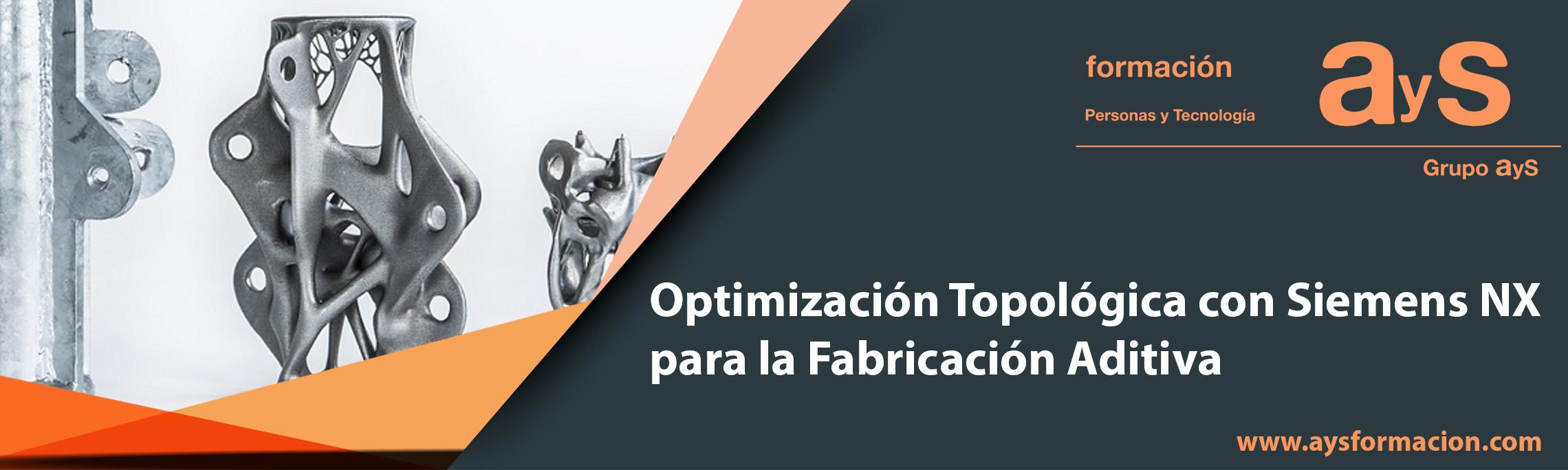 Optimización Topológica con Siemens NX para la Fabricación Aditiva
